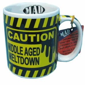 Middle Aged Meltdown Funny Ceramic Mug