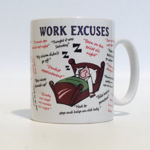 Work Excuses Ceramic Mug